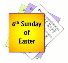 9th May – Sixth Sunday of Easter