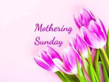 14th Sunday – Mothering Sunday